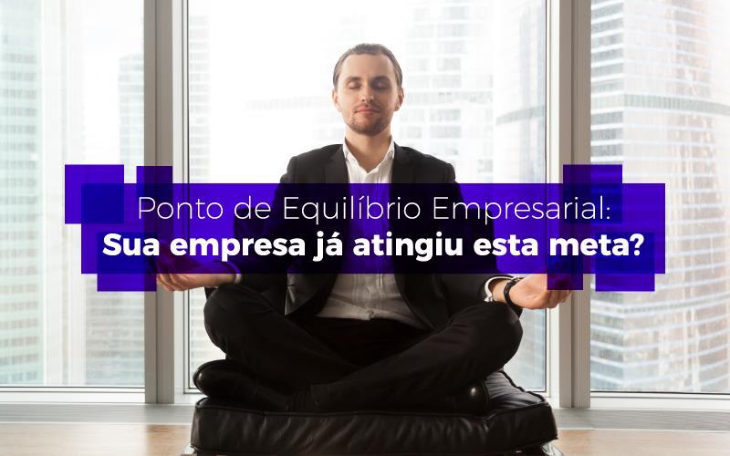 Ponto De EqPonto De Equilíbrio Empresarialuilíbrio Empresarial
