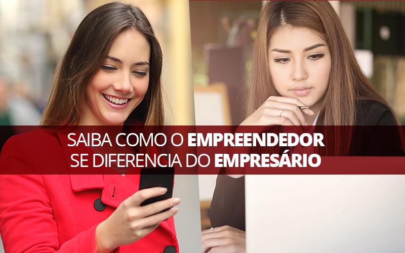 Empreendedor Se Diferencia Do Empresário